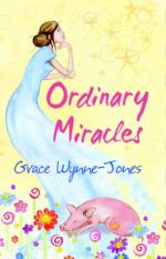 Cover for Ordinary Miracles by Grace Wynne-jones