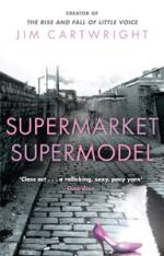 Cover for Supermarket Supermodel by Jim Cartwright