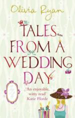 Tales from a Wedding Day by Olivia Ryan