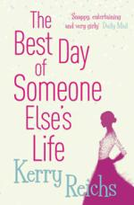 The Best Day of Someone Else's Life by Kerry Reichs