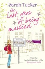 The Last Year of Being Married by Sarah Tucker