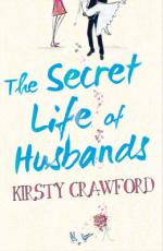 Cover for The Secret Life of Husbands by Kirsty Crawford