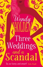 Cover for Three Weddings and a Scandal by Wendy Holden