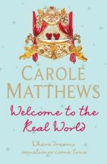 Welcome to the Real World by Carole Matthews