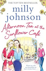 Cover for Afternoon Tea at the Sunflower Cafe by Milly Johnson