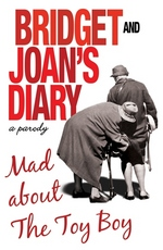Bridget and Joan's Diary A Parody: Mad About the Toy Boy by Bridget Golightly, Joan Hardcastle