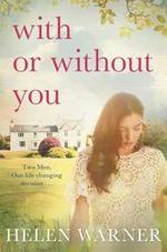 Cover for With or Without You by Helen Warner
