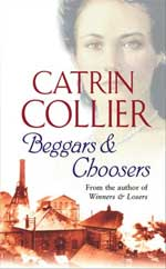 Beggars And Choosers by Catrin Collier