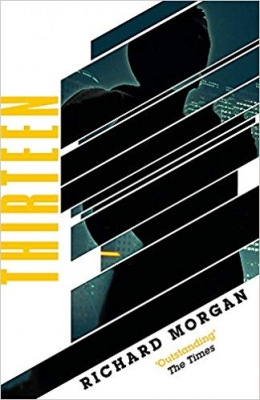 Cover for Thirteen Previously published as BLACK MAN by Richard Morgan