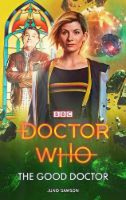 Cover for Doctor Who: The Good Doctor by Juno Dawson