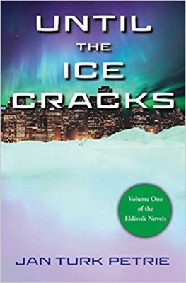 Cover for Until the Ice Cracks by Jan Turk Petrie