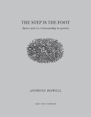 The Step Is the Foot: Dance and Its Relationship to Poetry