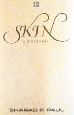 Skin A Biography by Sharad P. Paul