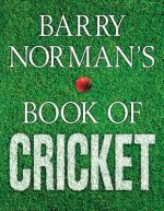 Cover for Barry Norman's Book of Cricket by Barry Norman