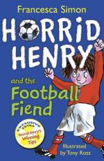 Cover for Horrid Henry and the Football Fiend by Francesca Simon