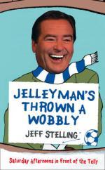 Jelleyman's Thrown a Wobbly by Jeff Stelling