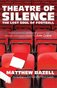 Theatre of Silence by Matthew Bazell