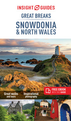 Cover for Insight Guides: Great Breaks Snowdonia & North Wales - Snowdonia Guide by Insight Guides