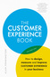 The Customer Experience Book How to Design, Measure and Improve Customer Experience in Your Business by Alan Pennington