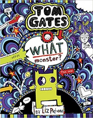 Cover for Tom Gates 15: What Monster? by Liz Pichon