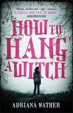 Cover for How to Hang a Witch by Adriana Mather