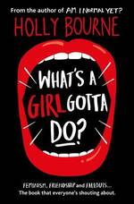 Cover for What's a Girl Gotta Do? by Holly Bourne