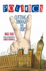 Cover for Politics - Cutting Through the Crap by Bali Rai