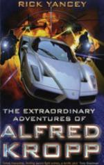 The Extraordinary Adventures of Alfred Kropp by Rick Yancey