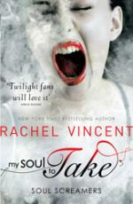 Cover for My Soul to Take by Rachel Vincent