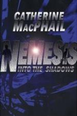Nemesis 1: Into The Shadows by Catherine Macphail