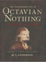 The Astonishing Life of Octavian Nothing by M T Anderson
