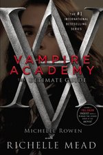 Cover for Vampire Academy: the Ultimate Guide by Richelle Mead